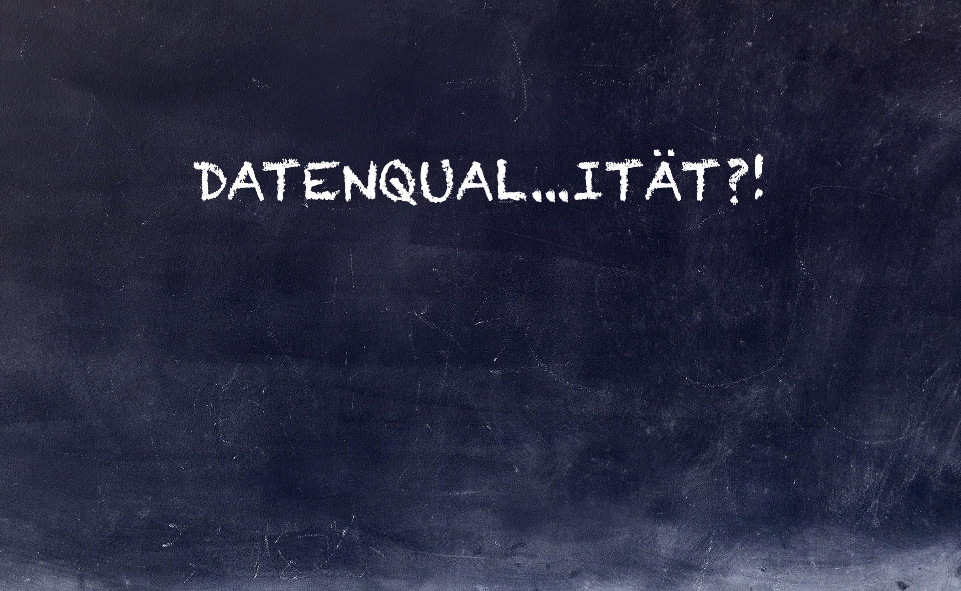 Alle (5) Jahre wieder: WER sorgt WIE für Datenqualität?